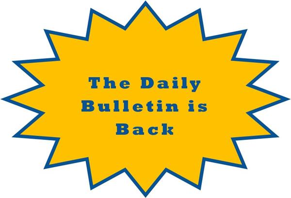 The Daily Bulletin is back